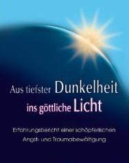 """Buchcover """"Aus tiefster Dunkelheit ins göttliche Licht"""""""