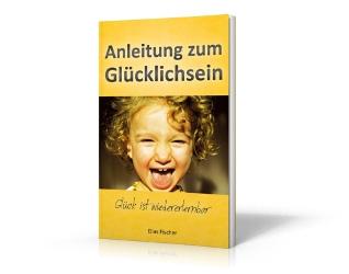 Anleitung zum Gluecklichsein Das Buch 250