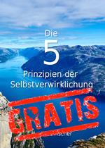 Die-5-Prinzipien-der-Selbstverwirklichung-Elias-Fischer-Gratis